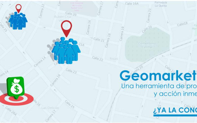 Geomarketing, una herramienta de provecho y acción inmediata ¿Ya la conoces?